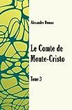 Le comte de Monte-Cristo Tome3 (Volume 3) (French Edition)