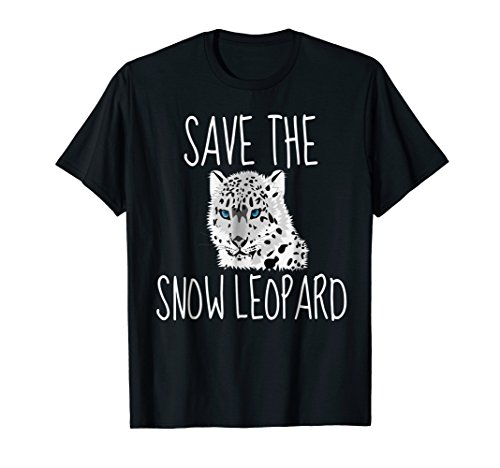 Save The Snow Leopards Cute Environmentalist T-Shirt