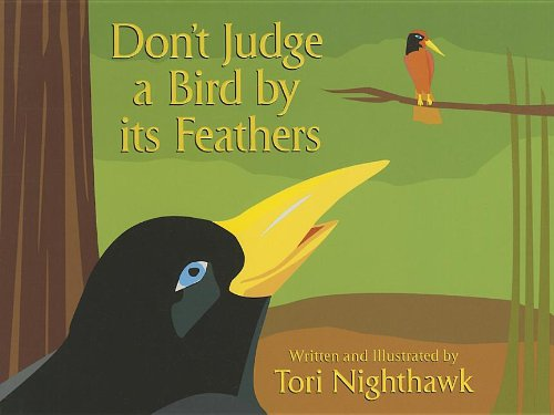 DON'T JUDGE A BIRD BY ITS FEATHERS