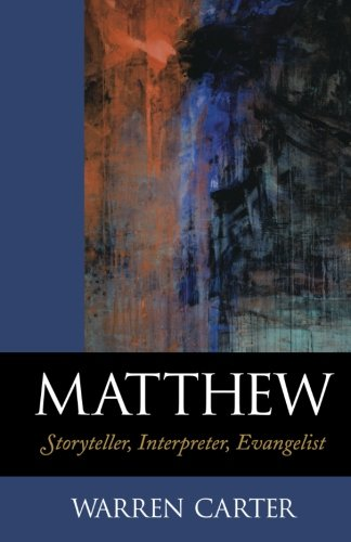 Matthew: Storyteller, Interpreter, Evangelist