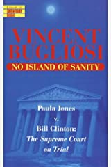 No Island of Sanity: Paula Jones v. Bill Clinton: The Supreme Court on Trial (Library of Contemporary Thought) Kindle Edition