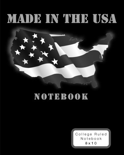 Download Made In The USA Notebook: Black Map/Flag - 8 x 10 Journal (Patriotic Composition Notebooks with College Ruled Pages) pdf