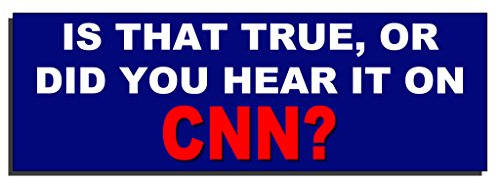 is-that-true-or-did-you-hear-it-on-cnn-bumper-sticker-quote-me-printing
