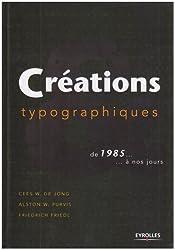 Créations typographiques : De 1985 à nos jours