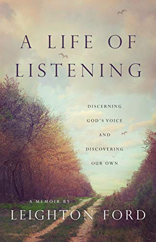 A Life of Listening: Discerning God's Voice and Discovering Our Own