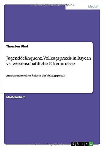 Book Jugenddelinquenz. Vollzugspraxis in Bayern vs. wissenschaftliche Erkenntnisse