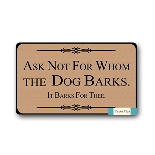 Ask Not For Whom The Dog Barks IT BARKS FOR THEE Indoor/Outdoor Decor Rug Doormat 30(L)X18(W) Inch Non-Slip Home Decor - Bark Rug