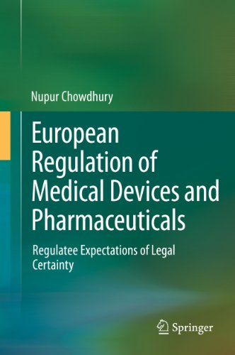 Download European Regulation of Medical Devices and Pharmaceuticals: Regulatee Expectations of Legal Certainty Pdf