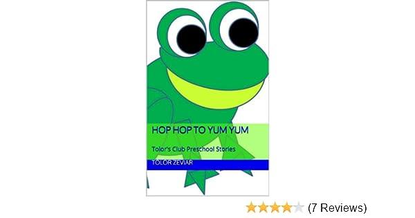 Hop Hop to Yum Yum (Tolor's Club Preschool Stories)