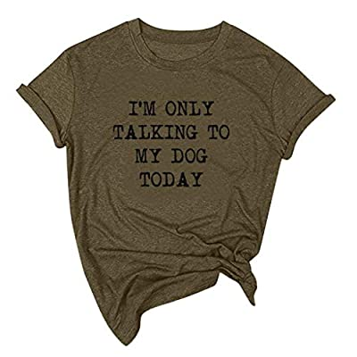 Shakumy I'm ONLY Talking to My Dog Today T-Shirt Women Funny Cute Shirt Summer Short Sleeve Tops Graphic Tees Tshirts Blouse at  Women's Clothing store