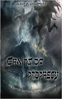 Chains of Prophecy: Volume 1 (Samuel Buckland Chronicles)