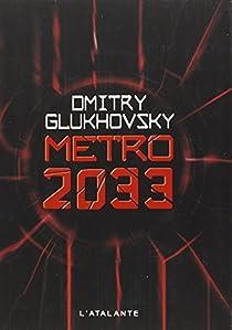 Dmitry Glukhovsky - Métro 2033