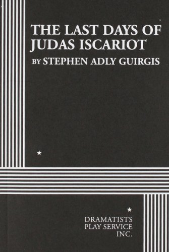 The Last Days of Judas Iscariot - Acting Edition (Acting Edition for Theater Productions)