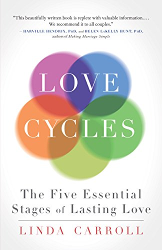 Love Cycles The Five Essential Stages Of Lasting Love Kindle