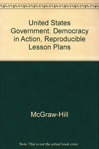 United States Government: Democracy in Action, Reproducible Lesson Plans