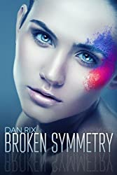 BROKEN SYMMETRY: A Young Adult Science Fiction Thriller (English Edition)