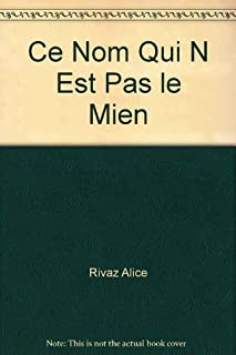 Ce nom qui n'est pas le mien, Rivaz, Alice