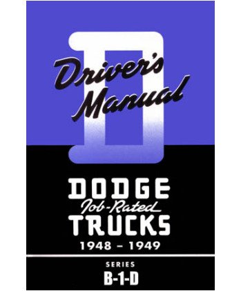 1948-49 Dodge Truck B-1-D Series Owners Manual User Guide Reference Operator Book Fuses Fluids [Eb9512R]