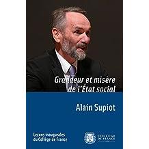 Grandeur et misère de l'État social: Leçon inaugurale prononcée le jeudi 29novembre2012 (Leçons inaugurales t. 231) (French Edition)