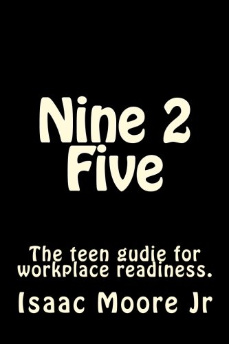 Read Online Nine 2 Five: Have you ever wondered what the workforce is like? Do you have any doubts about entering into the work force? This book Nine 2 Five was ... the beginning stages of the working world pdf epub