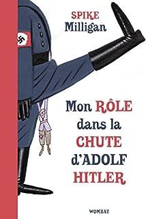 Mon rôle dans la chute d'Adolf Hitler : Mémoires de guerre, Tome 1, Milligan, Spike