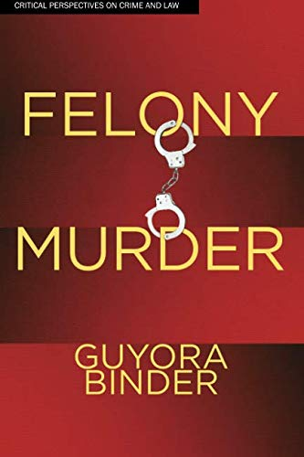 Felony Murder (Critical Perspectives on Crime and Law)