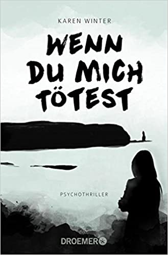 https://www.amazon.de/Wenn-du-mich-t%C3%B6test-Psychothriller/dp/3426305127/ref=sr_1_1?ie=UTF8&qid=1488359171&sr=8-1&keywords=wenn+du+mich+t%C3%B6test