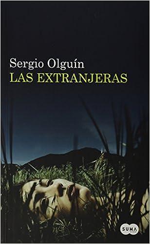 Extranjeras, Las