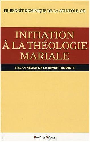 Livres gratuits Initiation à la théologie mariale : Tous les âges me diront bienheureuse pdf