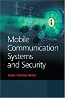 Mobile Communication Systems and Security