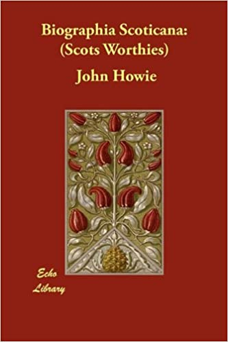 Book Biographia Scoticana: (Scots Worthies)