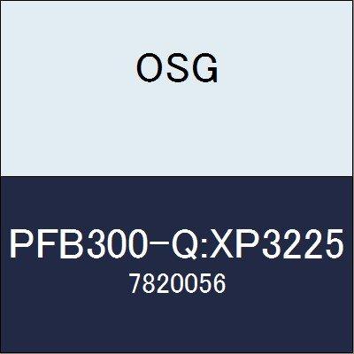 OSG チップ PFB300-Q:XP3225 商品番号 7820056