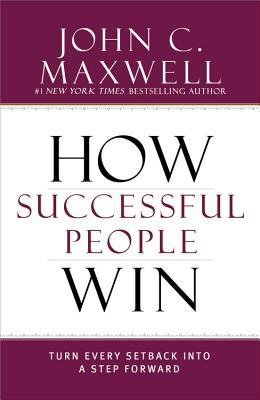 Download How Successful People Win : Turn Every Setback Into a Step Forward(Hardback) - 2015 Edition PDF