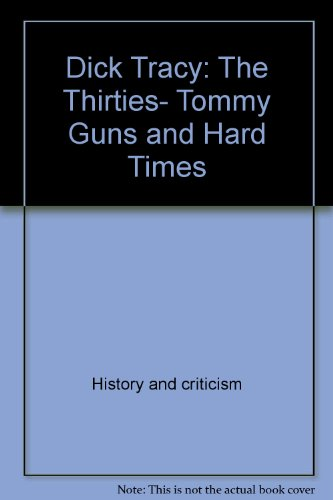 Dick Tracy: The Thirties, Tommy Guns and Hard Times (Dick Tracy Thirties Ltd Slipcse)