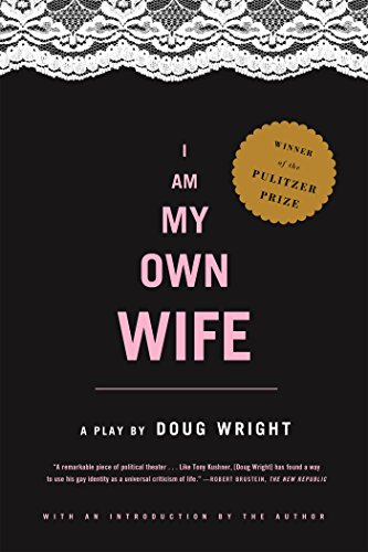 I Am My Own Wife: A Play - Cross York County New