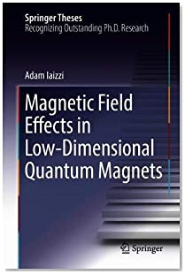 Magnetic Field Effects in Low-Dimensional Quantum Magnets (Springer Theses)