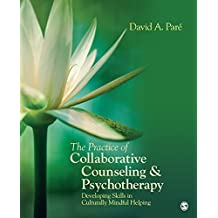The Practice of Collaborative Counseling and Psychotherapy: Developing Skills in Culturally Mindful Helping