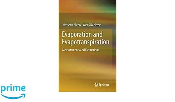 evaporation and evapotranspiration abtew wossenu melesse assefa