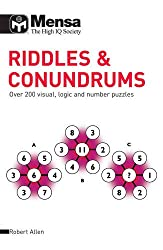 Mensa Riddles & Conundrums: Over 200 Visual, Logic and Number Puzzles