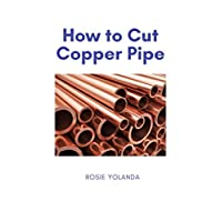 How to Cut Copper Pipe: Like an expert plumber!
