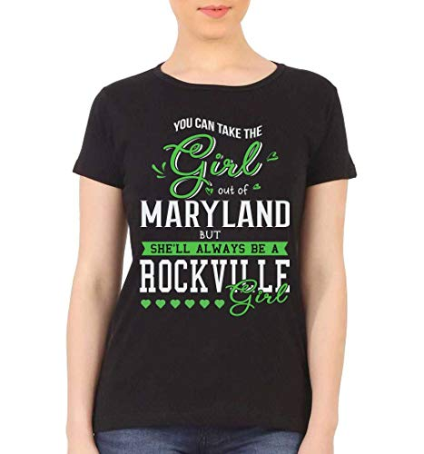 Maryland State Shirt - You Can Take The Girl Out of Maryland State MD But She'll Always Be a Rockville Girl Black -
