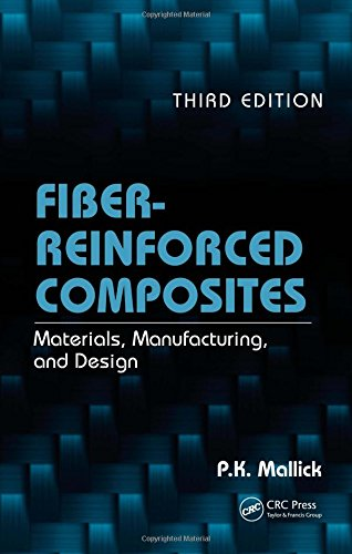 Fiber-Reinforced Composites: Materials, Manufacturing, and Design, Third Edition (Mechanical Engineering)
