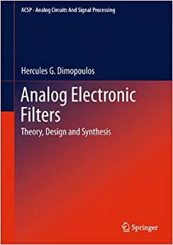 Book Analog Electronic Filters: Theory, Design and Synthesis (Analog Circuits and Signal Processing)