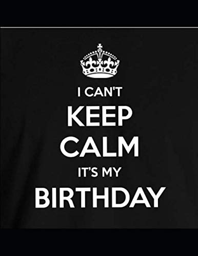 I Can't Keep Calm It's My Birthday: Happy Birthday Dotted Grid Notebook 8.5x11 With 120 Dot Line Pages A Simple Bday Gift for Him or Her