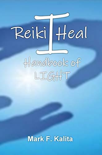 I Reiki Heal: Handbook of Light (English Edition)