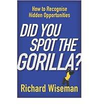 Did You Spot the Gorilla ? par Richard Wiseman
