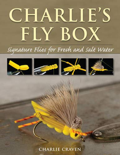 Charlie's Fly Box: Signature Flies for Fresh and Salt Water por Charlie Craven