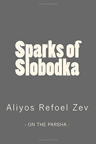 Read Online Sparks of Slobodka: Aliyos Refoel Zev (Volume 1) ebook
