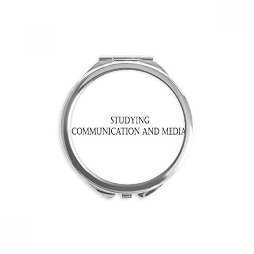 Quote Studying Communication and Media Mirror Round Portable Hand Pocket Makeup