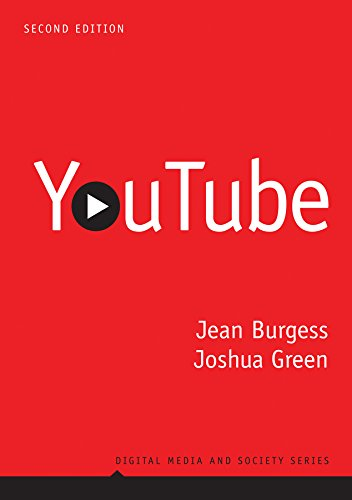 YouTube: Online Video and Participatory Culture (Digital Media and Society Book 3) (Jean Burgess Youtube)